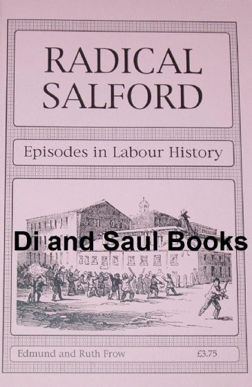 Radical Salford - Episodes in Labour History, by Edmund and Ruth Frow